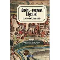 Türkiye Ukrayna İlişkileri Kazak Dönemi (1500-1800)