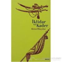 İktidar Ve Kader-Ahmet Baydar