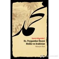 Hz. Peygamber Öncesi Mekke ve Arabistan - Siyerin Gölgesinde 1