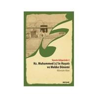 Siyerin Gölgesinde 2 Hz.Muhammed (S)'İn Hayatı Ve Mekke Dönemi - Hüseyin Alan