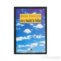 Bütün Yönleriyle Asr-I Saadet''te İslam - 5 Cilt