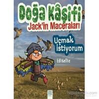 Doğa Kaşifi Jack'İn Maceraları: Uçmak İstiyorum-Ed Kellie