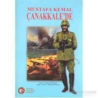 Mustafa Kemal Atatürk Çanakkalede