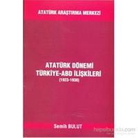 Atatürk Dönemi Türkiye ABD İlişkileri 1923 1938