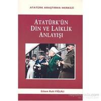 Atatürkün Din Ve Laiklik Anlayışı