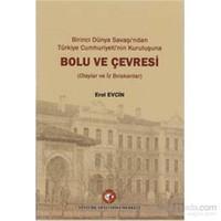 Birinci Dünya Savaşından Türkiye Cumhuriyetinin Kuruluşuna Bolu Ve Çevresi-Erol Evcin