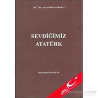 Sevdiğimiz Atatürk