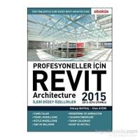 Profesyoneller İçin Revit Architecture 2015 (Cilt 2)