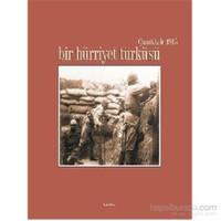 Çanakkale 1915 Bir Hürriyet Türküsü