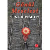 Gönül Meselesi - Tuna Kiremitçi