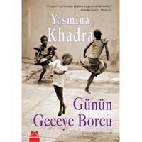 Günün Geceye Borcu - Yasmina Khadra