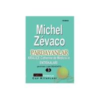 Pardayanlar - Kraliçe Ca Therıne De Medıcıs'ın Entrikaları - 3 - Michel Zevaco