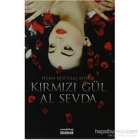 Kırmızı Gül Al Sevda-Selma Kocabaş Aydın
