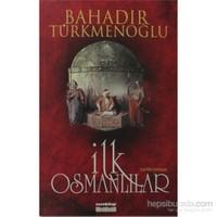 İlk Osmanlılar-Bahadır Türkmenoğlu