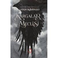 Kargalar Meclisi (Ciltli) - Leigh Bardugo