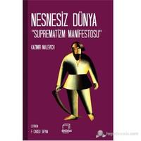 Nesnesiz Dünya - Suprematizm Manifestos-Kazimir Malevich