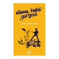 Elleme Baba Yorgun-Serkan Boyacıoğlu