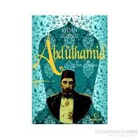 Roma Sultanları 2 - Abdulhamit Son Sultan-Aydan Gündüz