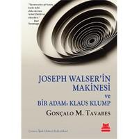 Joseph Walser'İn Makinesi Ve Bir Adam: Klaus Klump