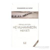 Gençler İçin Hz. Muhammed''in Hayatı