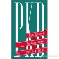 Toplu Öyküler 1 - Bay Uzay Gemisi (Ciltli) - Philip K. Dick