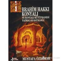 İbrahim Hakkı Konyalı Ve Konyalı Kütüphanesi Yazmalar Kataloğu-Mustafa Özdamar
