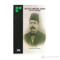 Müstecabizade İsmet Hayatı Eserleri-Mustafa Özsarı