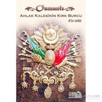 Osmanlı Ahlak Kalesinin Kırk Burcu