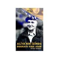 Aliya'Nın İzinde Bosna'Ya Kırk Adım