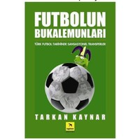 Futbolun Bukalemunları - Türk Futbol Tarihinde Sansasyonel Transferler
