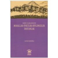 Doğu Karadeniz - Masallar Öyküler Söylenceler Destanlar