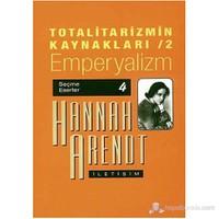 Totalitarizmin Kaynakları 2 / Emperyalizm-Hannah Arendt