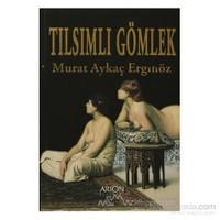 Tılsımlı Gömlek - Murat Aykaç Erginöz