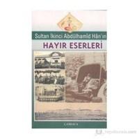 Sultan İkinci Abdülhamid Han'In Hayır Eserleri-Kolektif