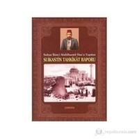 Sultan İkinci Abdülhamid Han'a Yapılan Suikastin Tahkikat Raporu