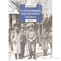 20.Yüzyıl Başında Rusya'nın Osmanlı Politikası