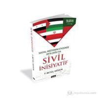 Sosyal Medyanın Etkisinde Orta Doğuda Sivil İnsiyatif-F. Betül Keskin