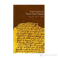 Kur'an-I Kerim'de İman-Amel İlişkisi