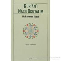 Kur''an''ı Nasıl Okuyalım