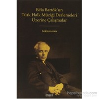Bela Bartok'un Türk Halk Müziği Derlemesi Üzerine Çalışmalar