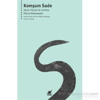 Komşum Sade - Alçak Filozof İle Birlikte-Pierre Klossowski