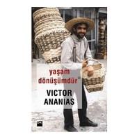 Yaşam Dönüşümdür-Victor Ananias
