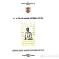 Atatürk'ün Not Defterleri IV