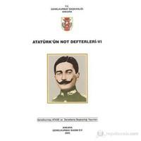 Atatürk'ün Not Defterleri VI