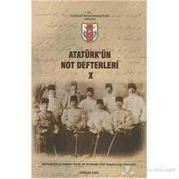 Atatürk'ün Not Defterleri X