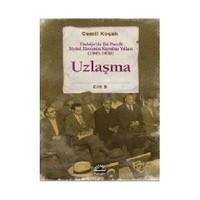 Uzlaşma: Türkiye'De İki Partili Siyâsi Sistemin Kuruluş Yılları (1945-1950) Cilt 5