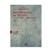 Nazi Almanyası Ve Yahudiler Zulüm Yılları: (1933-1939) Cilt 1