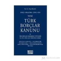 Gerekçeli - Karşılaştırmalı - İçtihatlı - Notlu Yeni Türk Borçlar Kanunu Ve Türk Borçlar Kanununun Y-İlhan Helvacı