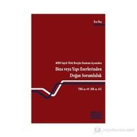 6098 Sayılı Türk Borçlar Kanunu Açısından Bina veya Yapı Eserlerinden Doğan Sorumluluk