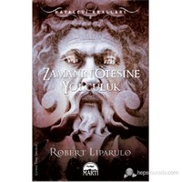 Zamanın Ötesine Yolculuk - Robert Liparulo